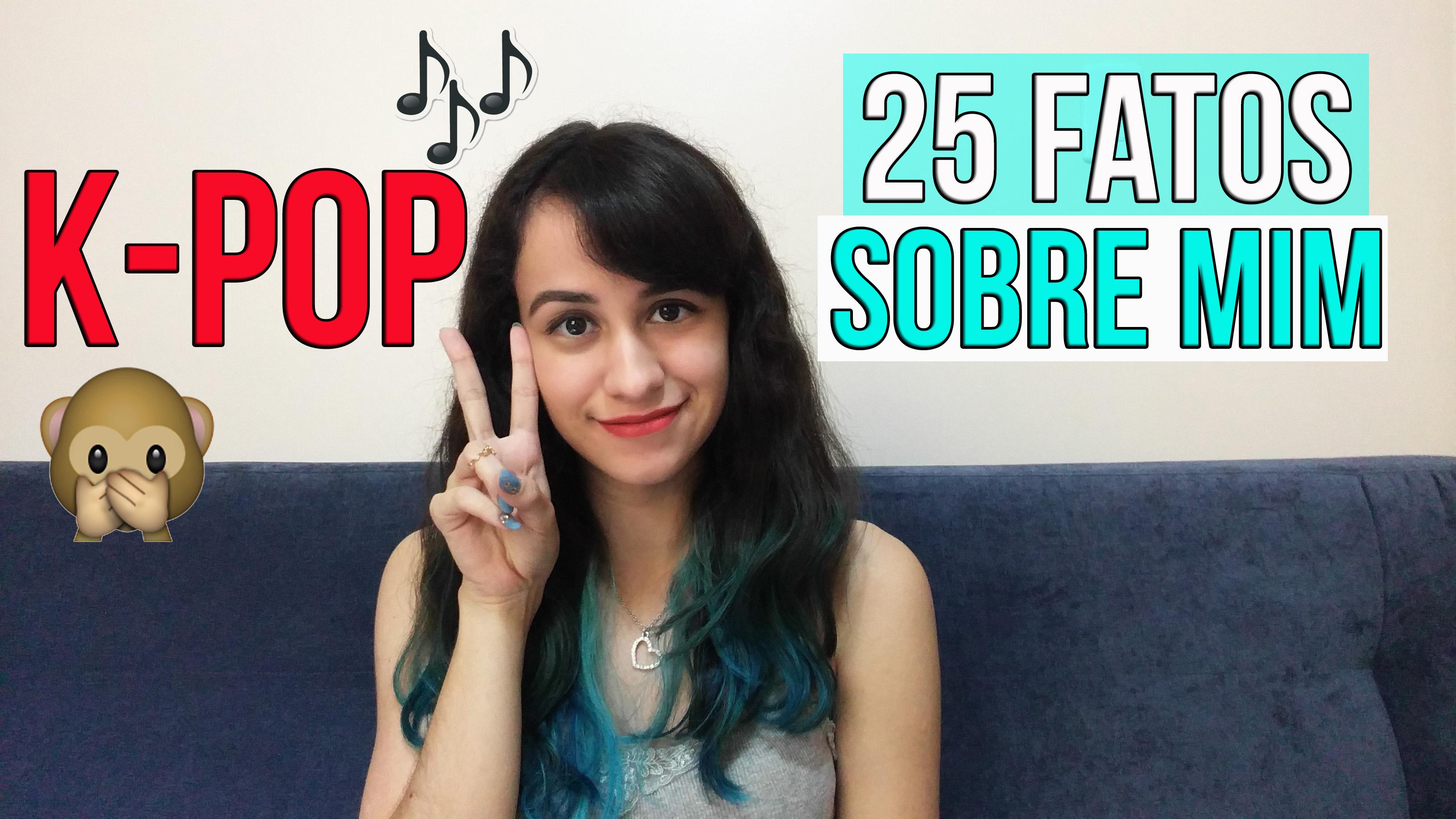25 fatos sobre mim [versão K-pop]